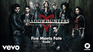 """Ruelle - Fire Meets Fate (From """"Shadowhunters: The Mortal Instruments""""/Audio Only)"""