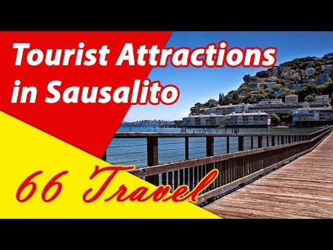 List 8 Tourist Attractions in Sausalito, California | Travel to United States