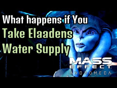 Mass Effect: Andromeda - What Happens if You Take Elaadens Water Supply!