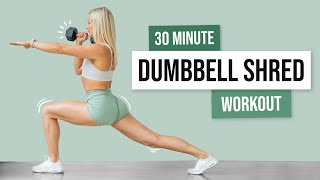 30 MIN FULL BODY DUMBBELL SHRED - Workout with weights - No Repeat Exercises
