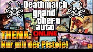 NUR MIT PISTOLE! | GTA Online - Deathmatch