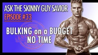 how to gain weight fast bulking up on a budget no time to gain muscle mass