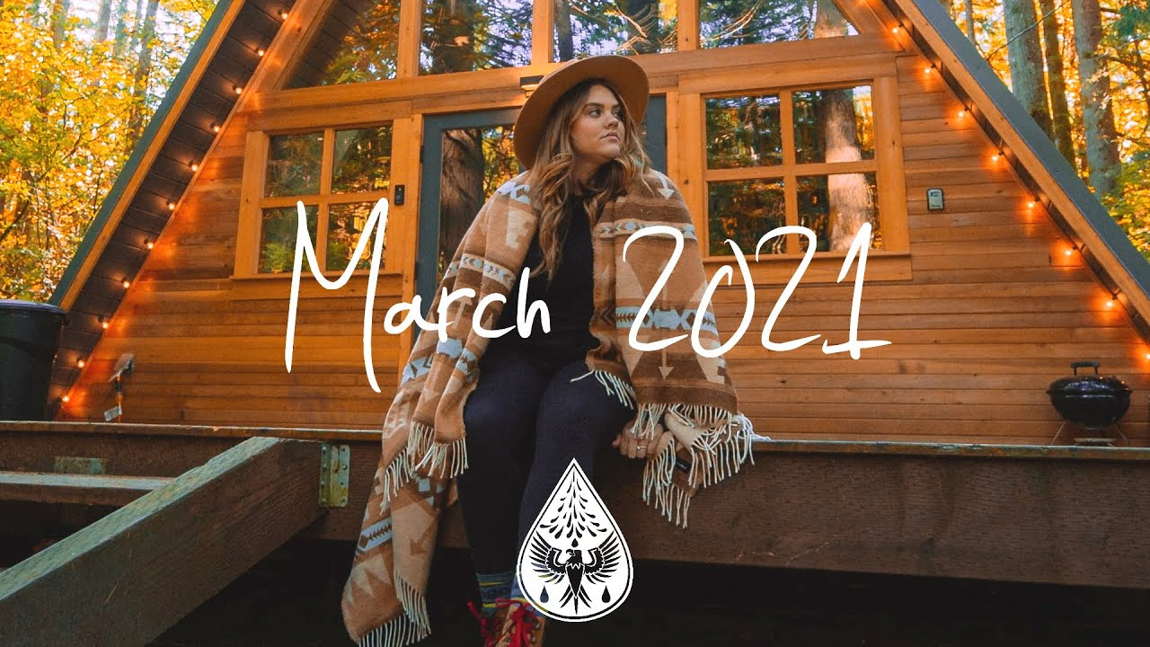 Indie/Pop/Folk Compilation - March 2021 (1½-Hour Playlist)