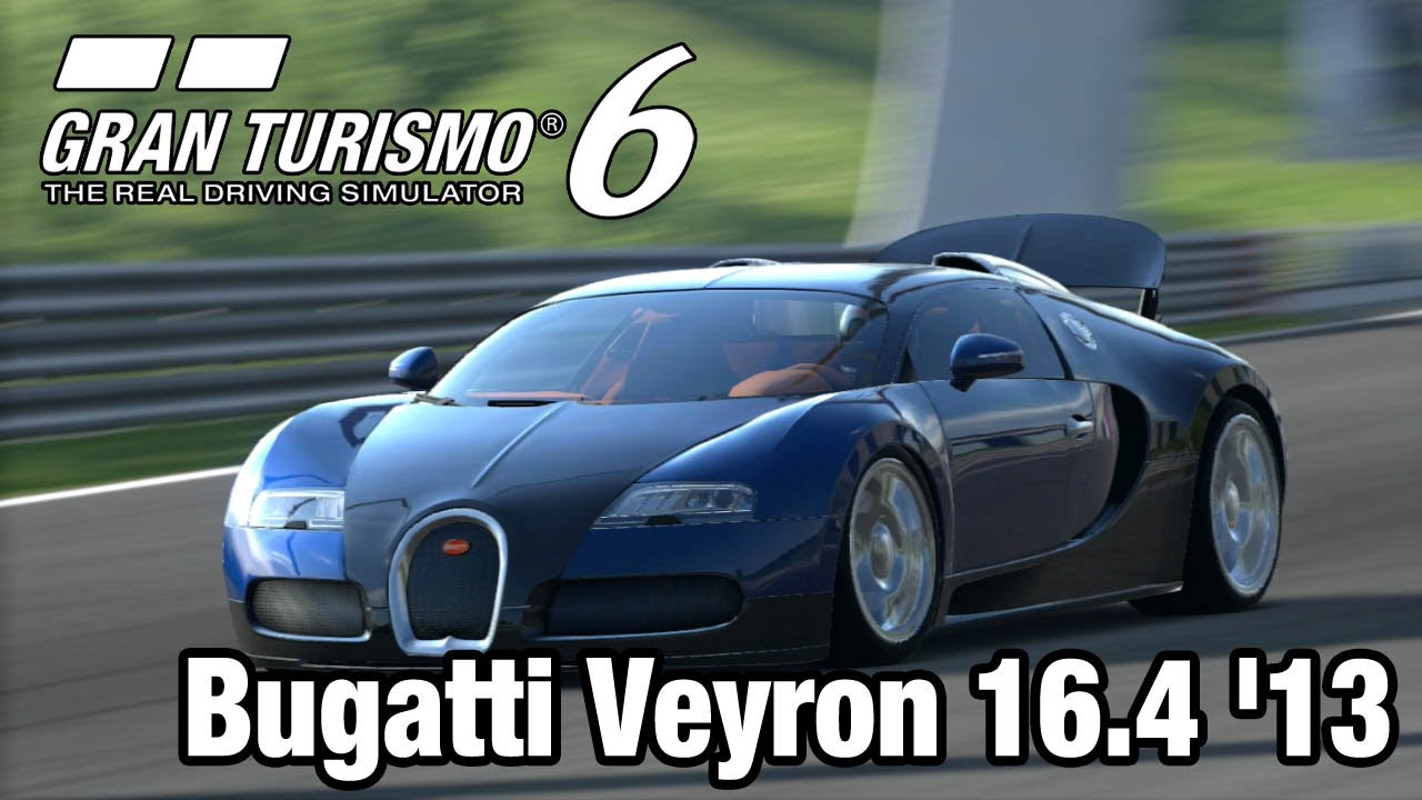 gran turismo 6 bugatti veyron 16 4 39 13 high speed ring. Black Bedroom Furniture Sets. Home Design Ideas