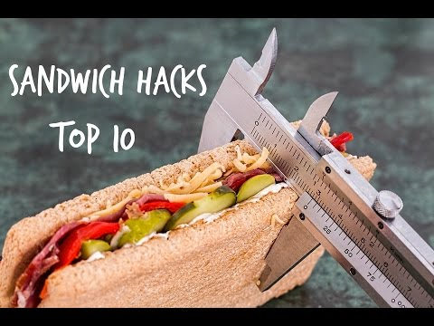 10 Awesome Sandwich Hacks !