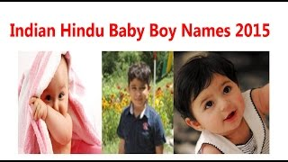 Indian Hindu Baby Boy Names 2015 | Hindu Names for Indian Baby Boys for the year 2015