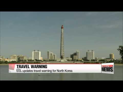 United States updates travel warning for N. Korea   미국, 북한 여행경보…7개월 만에 다시 발령