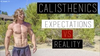 Calisthenics - Expectations vs. Reality