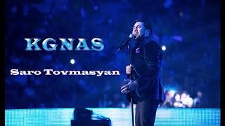 Saro Tovmasyan - Kgnas / Սարո Թովմասյան - Կգնաս