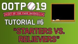 OOTP 19 Tutorial #6 - Starters vs Relievers