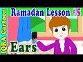 Fasting with Ears  : Ramadan Lesson Islamic Cartoon for Kids Ep #5