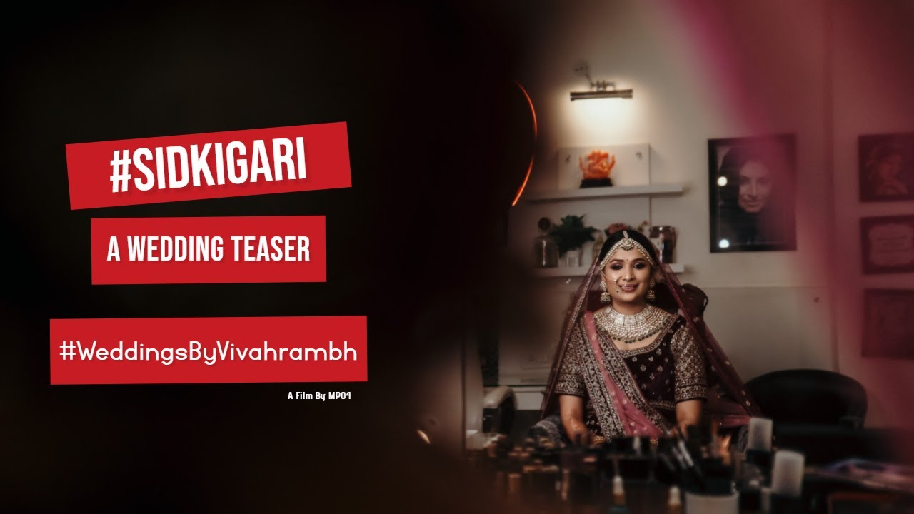#SidKiGari   Wedding Teaser   MP04   WeddingsByVivahrambh   Wedding Planner Bhopal