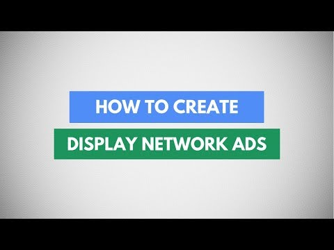 How To Create Google Adwords Display Ads | Google Display Network Campaigns Tutorial