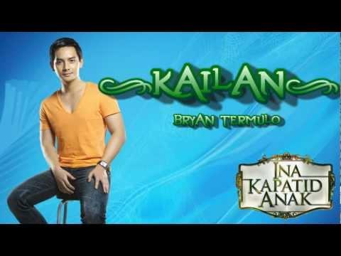 Kailan - Bryan Termulo [Ina Kapatid Anak Theme Song]