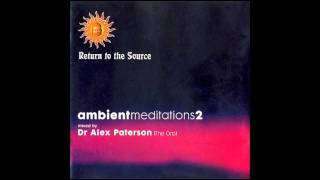 Ambient Meditations Vol 2 : DJ Mix -- Dr Alex Paterson [The Orb]