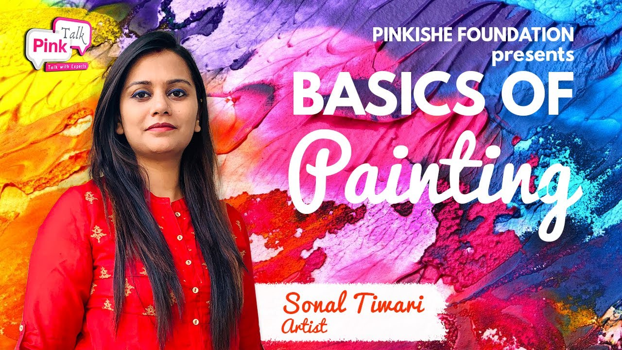 Artist -Sonal Tiwari : Basic of painting : Talented artist will inspire your creativity : Pink Talk