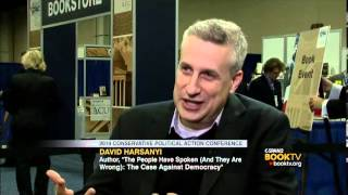 "Book TV at CPAC 2014: David Harsanyi, ""The People Have Spoken (And They Are Wrong)."""
