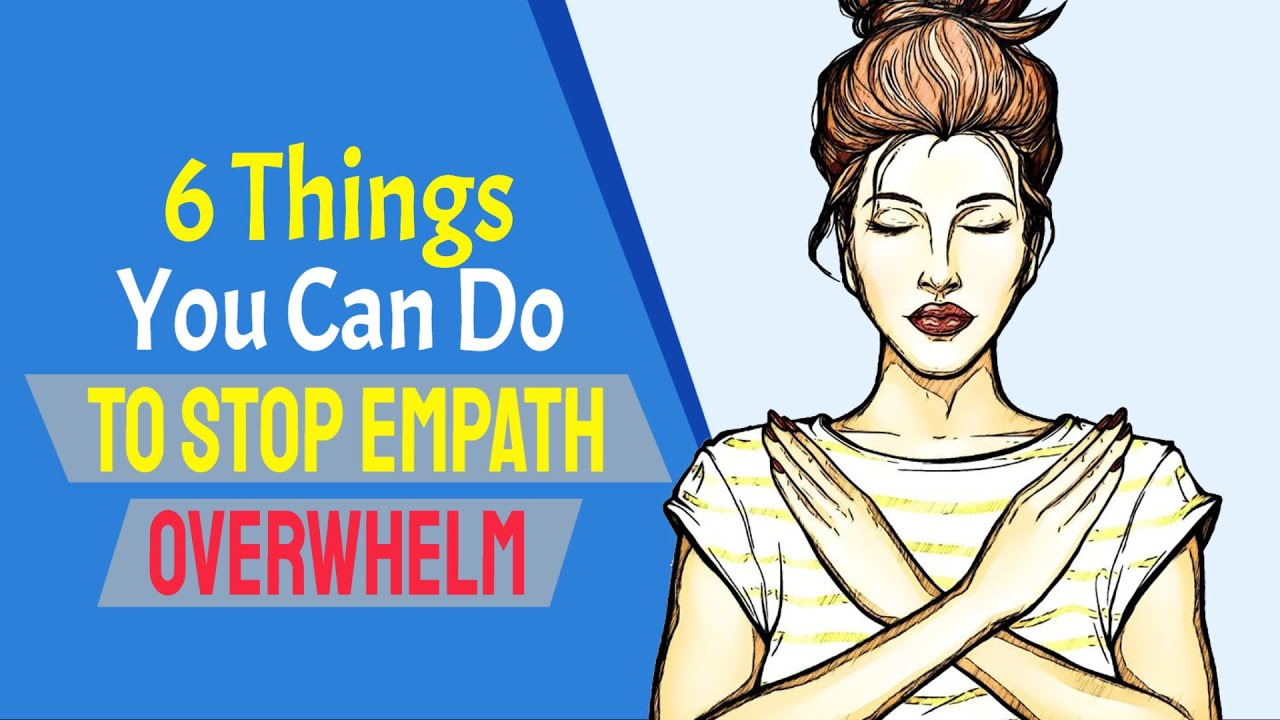 6 Things You Can Do To Stop Empath Overwhelm