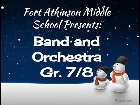 Fort Atkinson Middle School Winter Concert - Gr. 7/8 Orchestra and Band