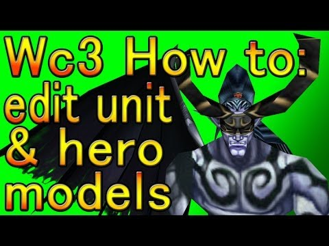 Warcraft 3 - How To Edit Hero & Unit Models