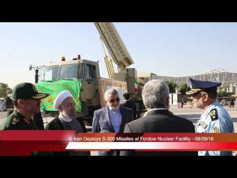 Iran Deploys S-300 Missiles at Nuclear Facility - 08/29/16
