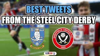 BEST BLADES TWEETS FROM THE SHEFFIELD STEEL CITY DERBY | Sheffield Wednesday vs Sheffield United