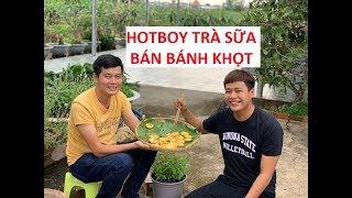 Hotboy trà sữa thắng 250 triệu Thách thức danh hài mở quán bánh khọt mưu sinh???!!!