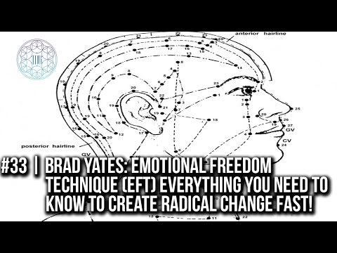 #33 | Emotional Freedom Technique (EFT): Everything You Need to Know to Create Radical Change Fast!