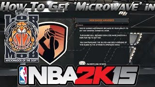 How To Get The Microwave Badge In NBA 2K15 MyCareer