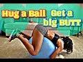 Hug a Ball get a big BUTT Workout! I HangTight with MarC