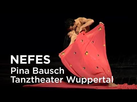 Tanztheater Wuppertal Pina Bausch - Nefés