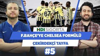 Fenerbahçe, Chelsea sistemi ile oynuyor  Uğur K.  Mustafa Demirtaş  Çekirdekçi Tayfa 5