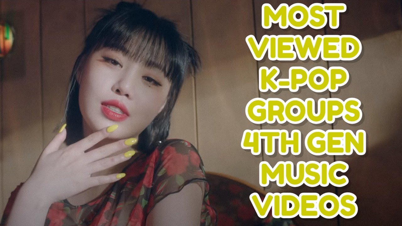 [TOP 30] most viewed k-pop 4th groups music videos