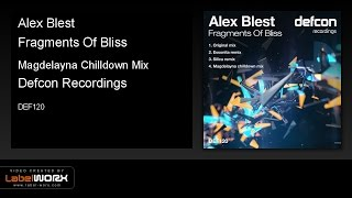 Alex Blest - Fragments Of Bliss (Magdelayna Chilldown Mix) OUT NOW!!