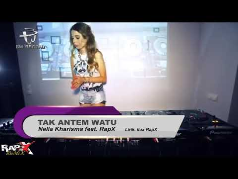 """💽TAK ANTEM WATU""""NELLA KHARISMA Feat RapX."""
