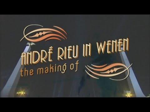 Andre Rieu - The making of Schonbrunn Vienna