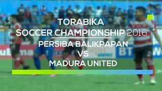 Video Gol Pertandingan Persiba Balikpapan vs Madura United