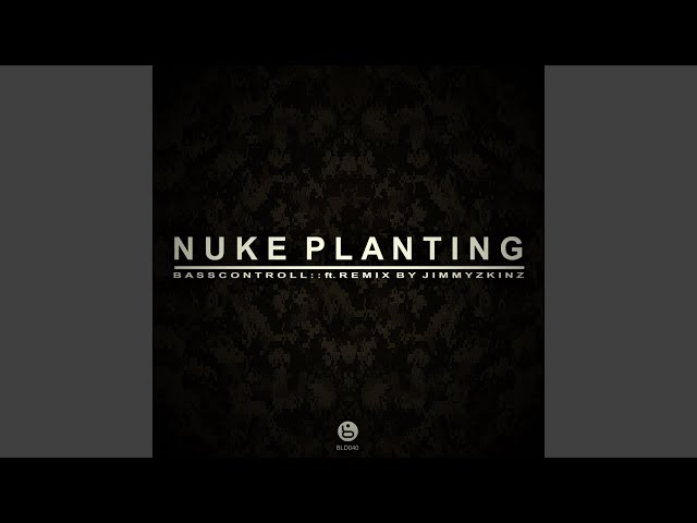 Nuke Planting (Jimmyzkinz Bomb Edit)