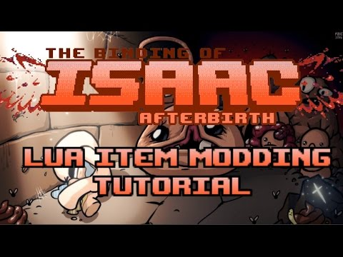 The Binding of Isaac Afterbirth+ LUA Modding Tutorial #1 - Making Passive Item from Scratch!