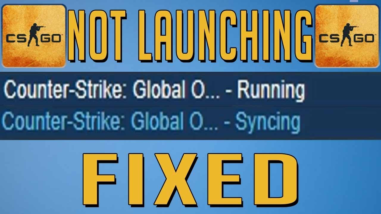 CSGO Running and Not Launching FIXED (2017)
