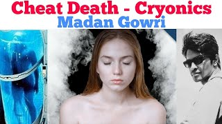 Cryonics | Cheat death | Tamil | Madan Gowri | MG