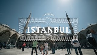 24 Hours in Istanbul