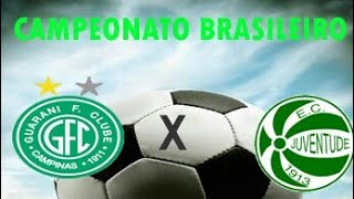 Assistir Guarani x Juventude Ao vivo 20/10/2017