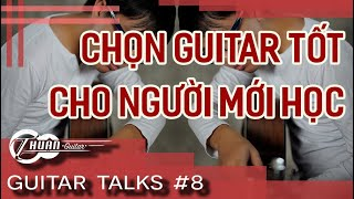 Guitar Talk #8   Cách Chọn Guitar cho người mới chơi GIÁ SIÊU RẺ   Thuận Guitar