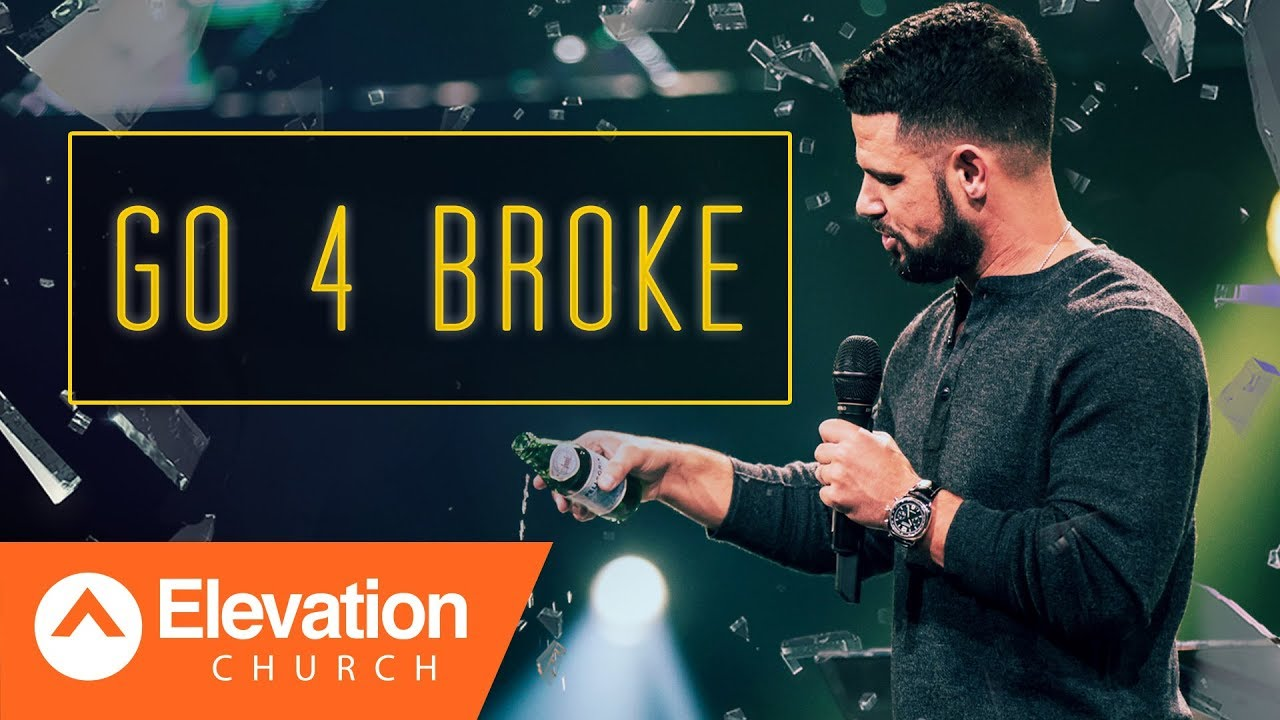 Go 4 Broke | Gamechanger | Pastor Steven Furtick