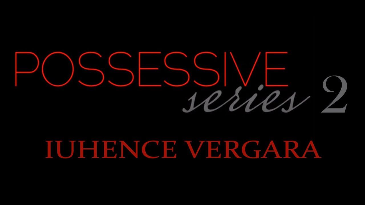 POSSESSIVE SERIES 2: IUHENCE VERGARA by C C-Wattpad Teaser