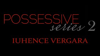 POSSESSIVE SERIES 2: IUHENCE VERGARA by C.C-Wattpad Teaser