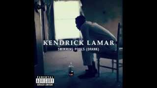 Kendrick Lamar - Swimming Pools (Drank) HQ + Lyrics