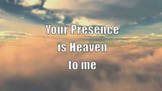 Download Your Presence is Heaven with Lyrics Mp3 and Videos