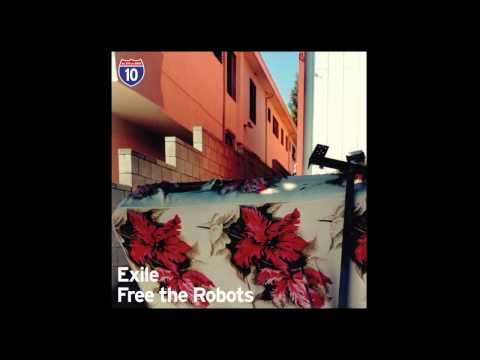 Exile & Free The Robots - Los Angeles 10/10 [Full Album HD]